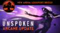 The Unspoken: Arcane Update 1.31.17