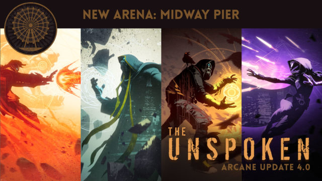 The Unspoken: Arcane Update 4.0 | 5.9.17