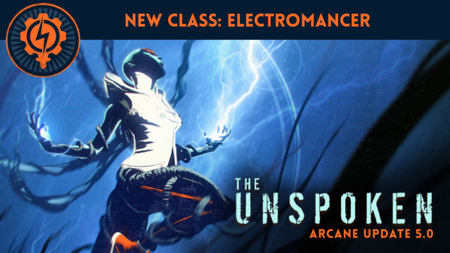 The Unspoken: Arcane Update 5.0 | 6.29.17